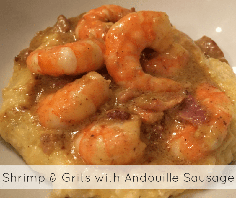 Shrimp & Grits with Andouille Sausage — Sarah's Bites | My ...